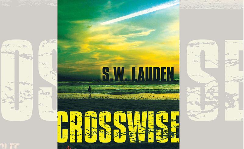"""""""Crosswise"""" by S.W. Lauden"""