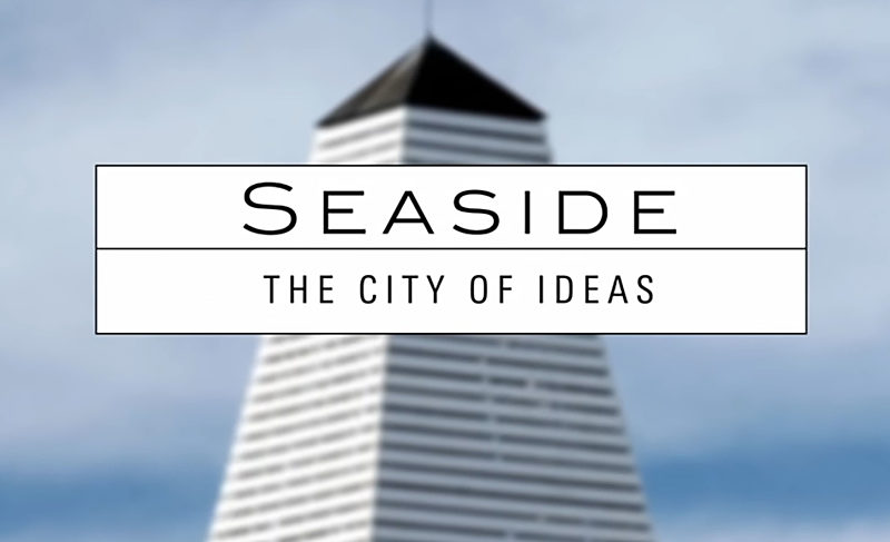 Seaside, The City of Ideas